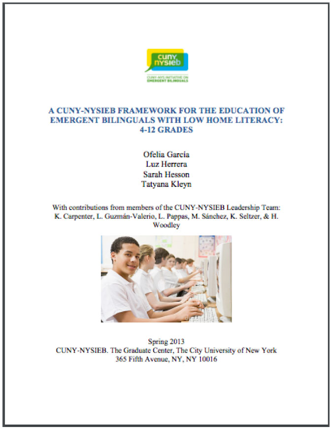 A CUNY-NYSIEB FRAMEWORK FOR THE EDUCATION OF EMERGENT BILINGUALS WITH LOW HOME LITERACY: 4-12 GRADES